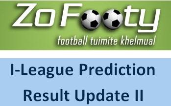 I-League Prediction Result Update 2: ben vangchhia dinhmun a ṭha