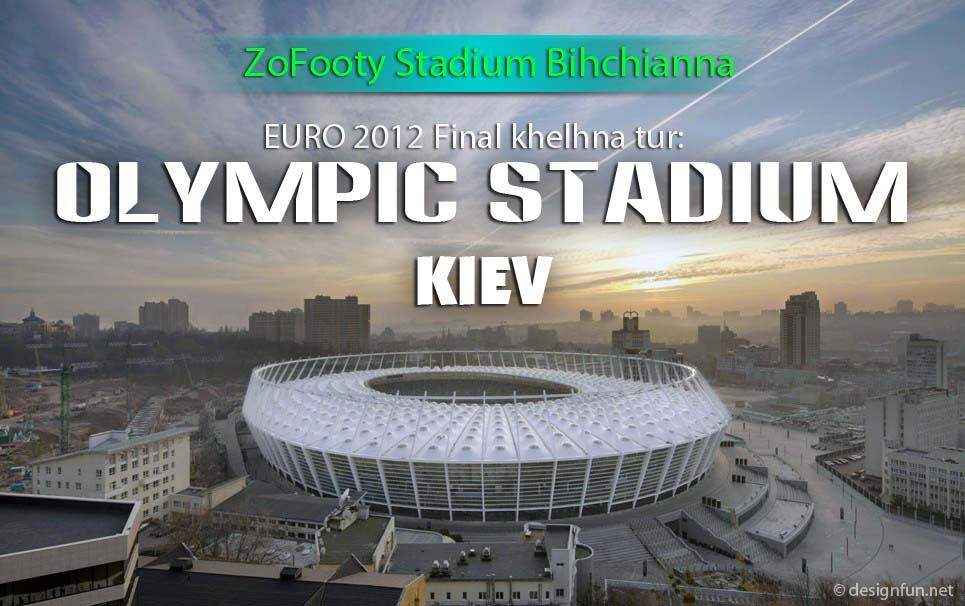 EURO Final khelhna tur Olympic Stadium, Kiev Bihchianna