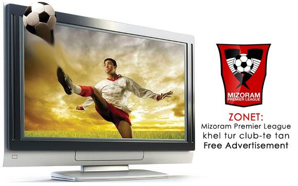 MPL khel tur club-te tan Zonet-in Advertisement a thlawnin chhuah sak dawn